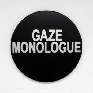 Gaze Monologue,